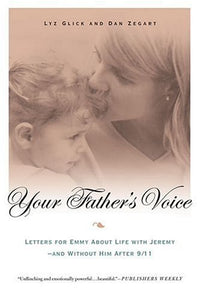 Your Father's Voice: Letters for Emmy About Life with Jeremy--and Without Him After 9/11