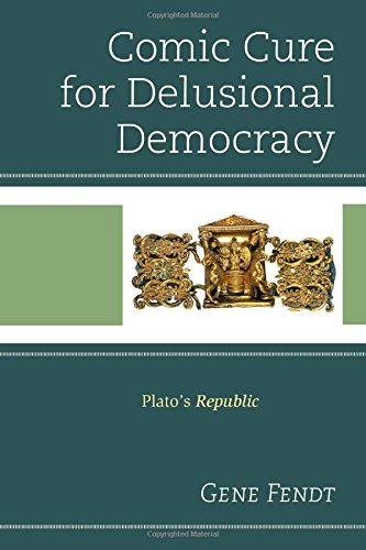 Comic Cure for Delusional Democracy: Plato's Republic