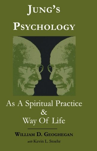 Jung's Psychology as a Spiritual Practice and Way of Life: A Dialogue