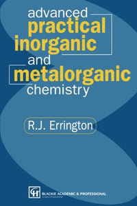Advanced Practical Inorganic and Metalorganic Chemistry