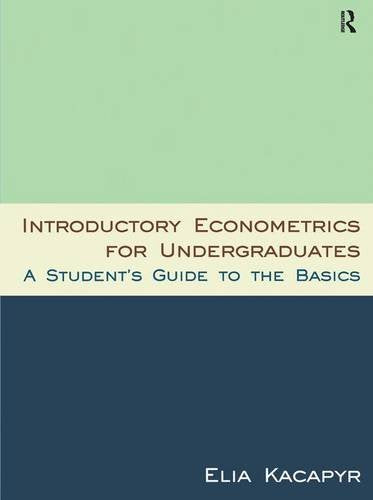 Introductory Econometrics for Undergraduates: A Student's Guide to the Basics