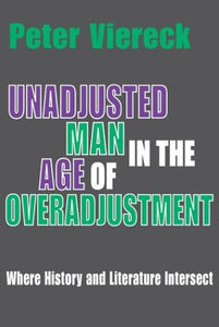 Unadjusted Man in the Age of Overadjustment: Where History and Literature Intersect