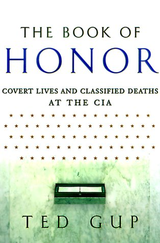 The Book Of Honor: Covert Lives & Classified Deaths At The Cia