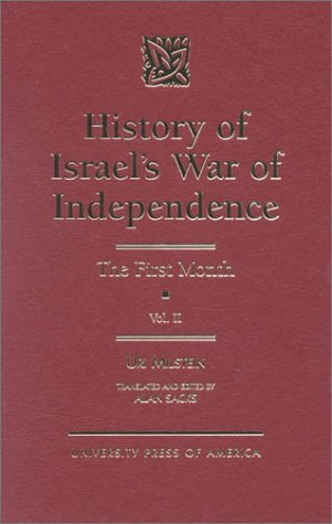 History of Israel's War of Independence, Vol. 2: The First Month (Volume II)