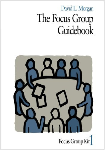 The Focus Group Guidebook (Focus Group Kit)