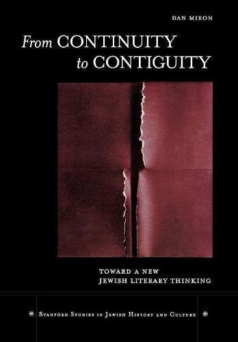 From Continuity to Contiguity: Toward a New Jewish Literary Thinking (Stanford Studies in Jewish History and Culture)