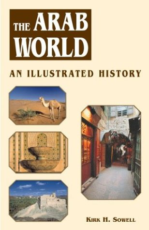 The Arab World: An Illustrated History (Hippocrene Illustrated Histories)