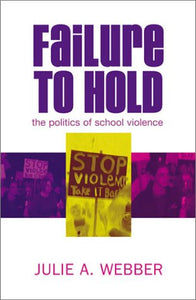 Failure to Hold: The Politics of School Violence
