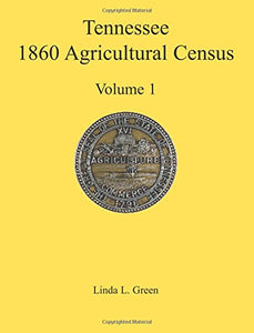 Tennessee 1860 Agricultural Census, Volume 1