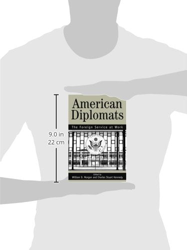 American Diplomats: The Foreign Service At Work