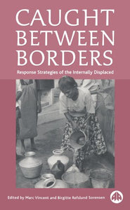 Caught Between Borders: Response Strategies of the Internally Displaced