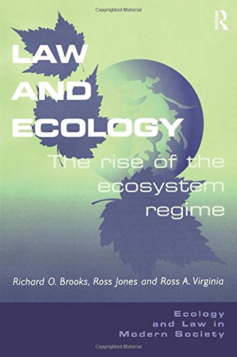 Law and Ecology: The Rise of the Ecosystem Regime (Ecology and Law in Modern Society)