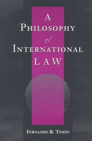A Philosophy Of International Law (New Perspectives on Law, Culture, and Society)