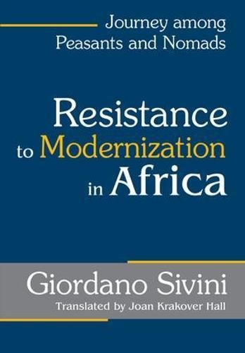 Resistance to Modernization in Africa: Journey Among Peasants and Nomads