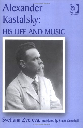 Alexander Kastalsky: His Life and Music