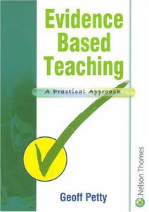 Evidence Based Teaching: A Practical Approach
