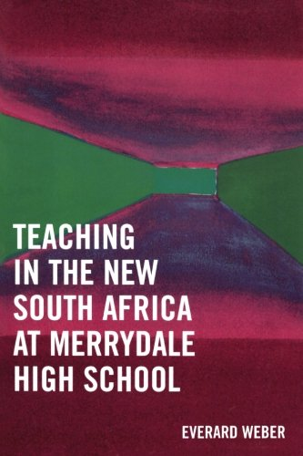 Teaching in the New South Africa at Merrydale High School