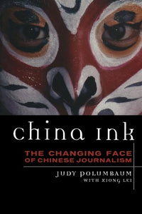 China Ink: The Changing Face of Chinese Journalism (Asian Voices)