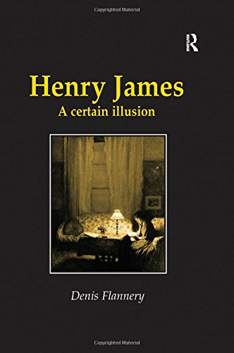 Henry James: A Certain Illusion (Nineteenth Century Series)