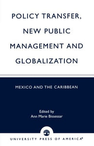 Policy Transfer, New Public Management and Globalization: Mexico and the Caribbean