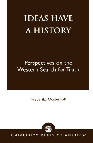 Ideas Have a History: Perspectives on the Western Search for Truth