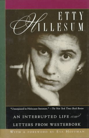 Etty Hillesum: An Interrupted Life : The Diaries, 1941-1943