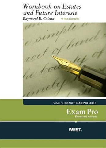Exam Pro Workbook On Estates And Future Interests (Exam Pro Series)
