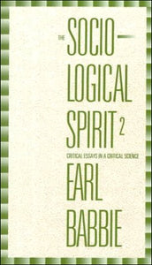 Sociological Spirit: Critical Essays In A Critical Science