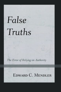 False Truths: The Error of Relying on Authority