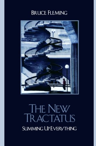 The New Tractatus: Summing Up Everything