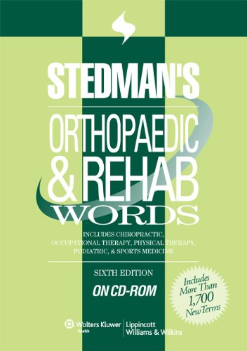 Stedman's Orthopaedic & Rehab Words, Sixth Edition, on CD-ROM: With Chiropractic, Occupational Therapy, Physical Therapy, Podiatric, and Sports Medicine Words