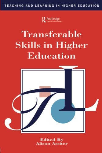 Transferable Skills in Higher Education (Teaching and Learning in Higher Education)