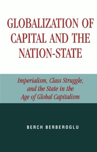 Globalization of Capital and the Nation-State: Imperialism, Class Struggle, and the State in the Age of Global Capitalism