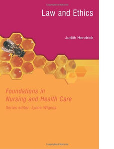 Law and Ethics: Foundations in Nursing and Health Care Series
