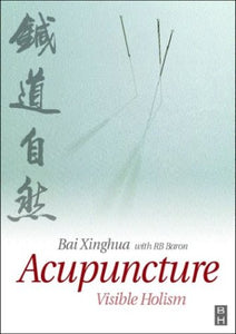 Acupuncture: Visible Holism, 1e