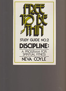 Free to Be Thin Study Guide Discipline Number Two