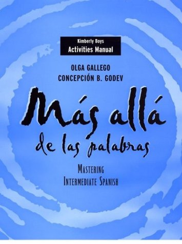 Activities Manual To Accompany Mas Alla De Las Palabras: Mastering Intermediate Spanish