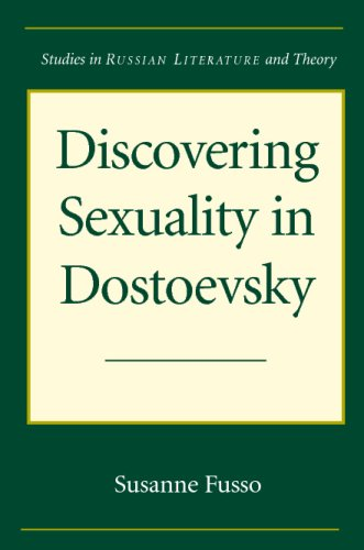 Discovering Sexuality in Dostoevsky (Studies in Russian Literature and Theory (Paperback))