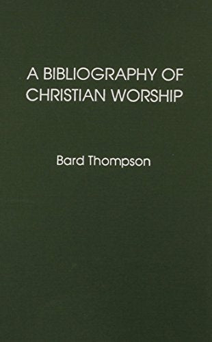 A Bibliography of Christian Worship