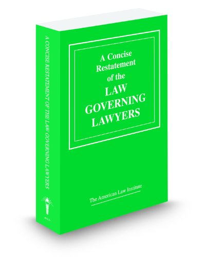 A Concise Restatement Of The Law Governing Lawyers (American Law Institute)