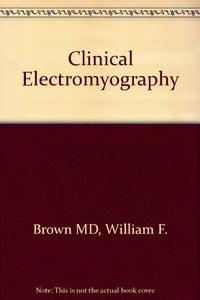 Clinical Electromyography, 2e