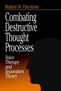Combating Destructive Thought Processes: Voice Therapy and Separation Theory