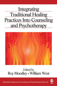 Integrating Traditional Healing Practices Into Counseling and Psychotherapy (Multicultural Aspects of Counseling And Psychotherapy)