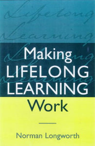 Making Lifelong Learning Work