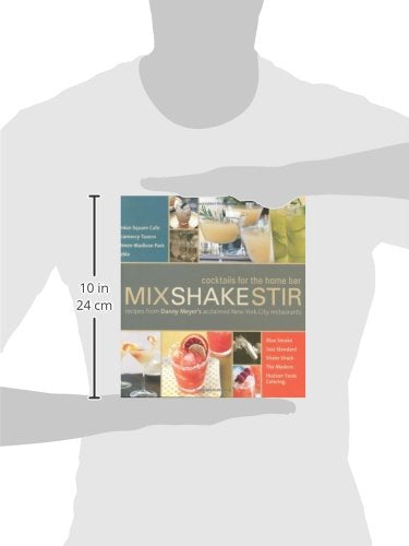Mix Shake Stir: Recipes from Danny Meyer's Acclaimed New York City Restaurants