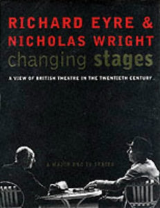 Changing Stages: A View of British Theatre in the Twentieth Century