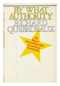 By What Authority: The Rise of Personality Cults in American Christianity
