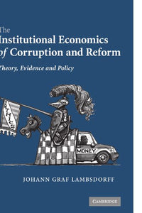The Institutional Economics Of Corruption And Reform: Theory, Evidence And Policy