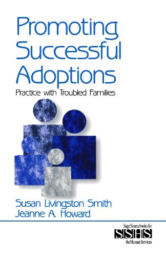 Promoting Successful Adoptions: Practice with Troubled Families (SAGE Sourcebooks for the Human Services)