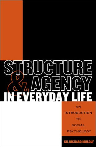 Structure and Agency in Everyday Life: An Introduction to Social Psychology